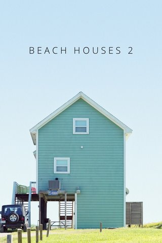 BEACH HOUSES 2