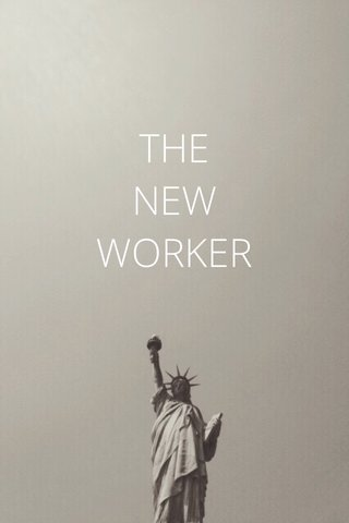 THE NEW WORKER
