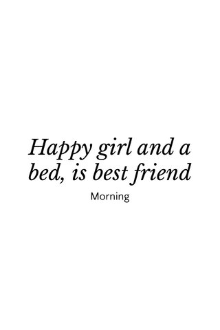Happy girl and a bed, is best friend Morning
