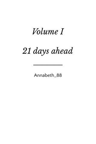 Volume I 21 days ahead Annabeth_88