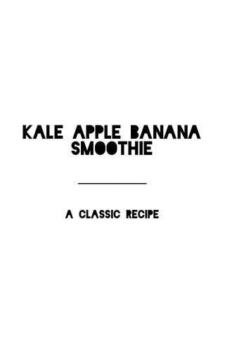 Kale Apple BANANA Smoothie A classic recipe