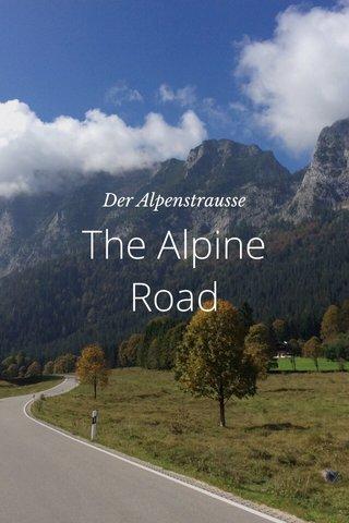 The Alpine Road Der Alpenstrausse