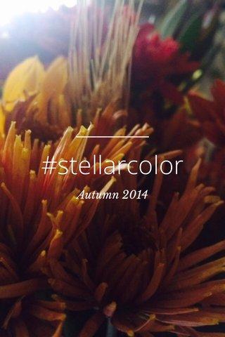 #stellarcolor Autumn 2014