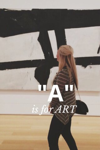 """A"" is for ART"