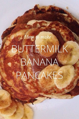 BUTTERMILK BANANA PANCAKES How to make