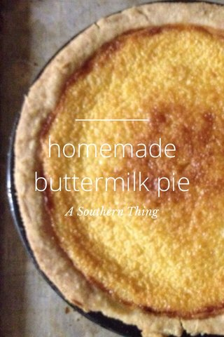 homemade buttermilk pie A Southern Thing