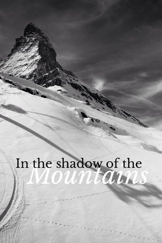 Mountains In the shadow of the