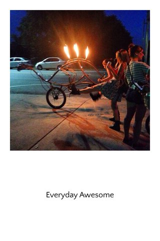 Everyday Awesome