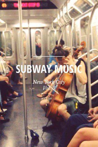 SUBWAY MUSIC New York City Vol. 3