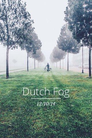 Dutch Fog 12/10/14