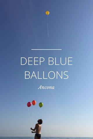 DEEP BLUE BALLONS Ancona