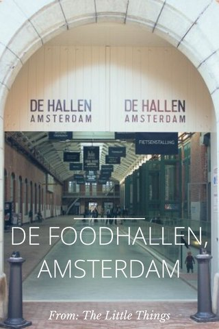 DE FOODHALLEN, AMSTERDAM From: The Little Things