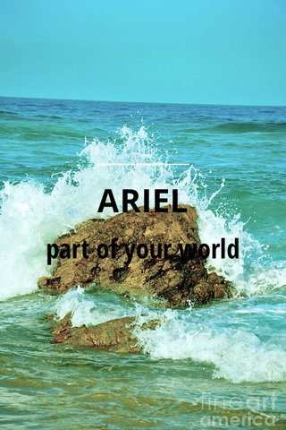 ARIEL part of your world