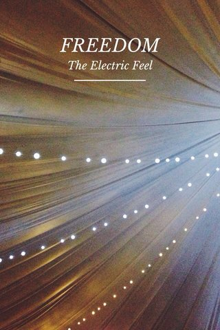 FREEDOM The Electric Feel
