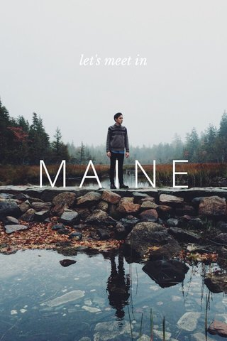 MAINE let's meet in