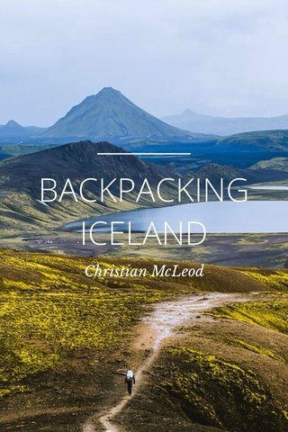 BACKPACKING ICELAND Christian McLeod