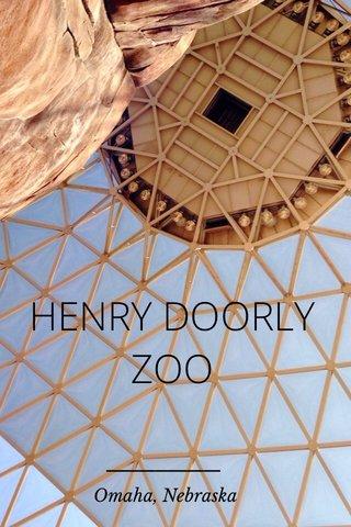 HENRY DOORLY ZOO Omaha, Nebraska