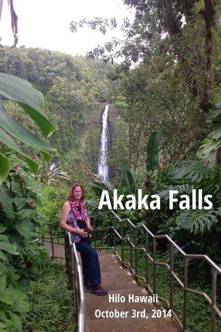Akaka Falls Hilo Hawaii October 3rd, 2014