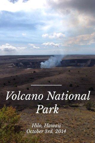 Volcano National Park Hilo, Hawaii October 3rd, 2014