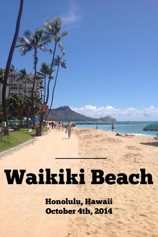 Waikiki Beach Honolulu, Hawaii October 4th, 2014