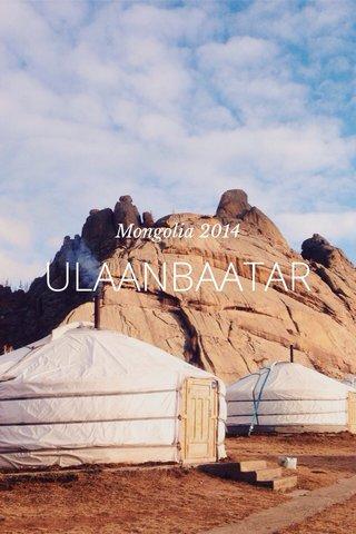 ULAANBAATAR Mongolia 2014