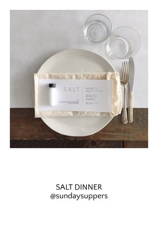 SALT DINNER @sundaysuppers
