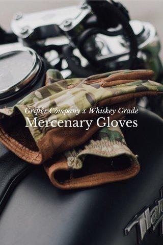 Mercenary Gloves Grifter Company x Whiskey Grade