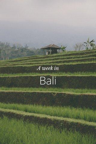 Bali A week in