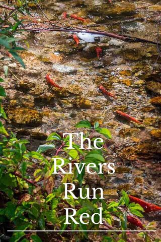 The Rivers Run Red