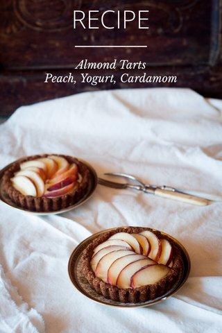 RECIPE Almond Tarts Peach, Yogurt, Cardamom