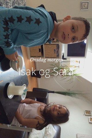 Isak og Sara Onsdag morgen