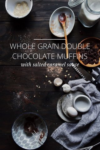 WHOLE GRAIN DOUBLE CHOCOLATE MUFFINS with salted caramel sauce