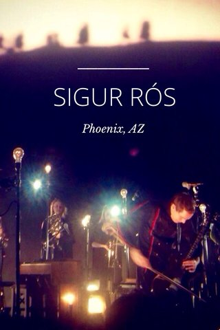 SIGUR RÓS Phoenix, AZ