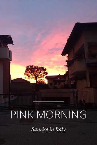 PINK MORNING Sunrise in Italy