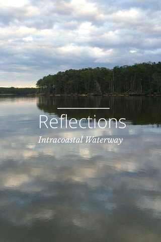 Reflections Intracoastal Waterway