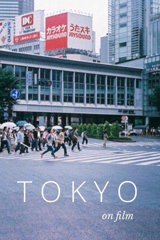 TOKYO on film