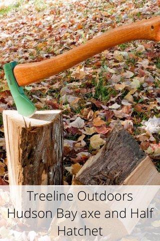 Treeline Outdoors Hudson Bay axe and Half Hatchet