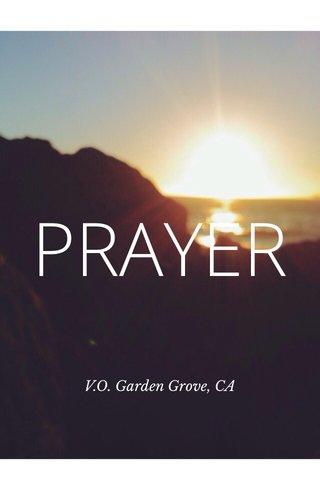 PRAYER V.O. Garden Grove, CA