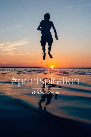 #printspiration Willem Sizoo