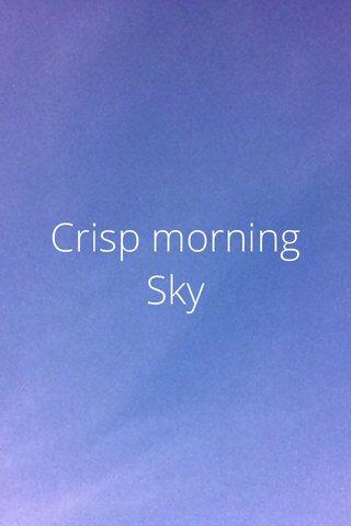 Crisp morning Sky