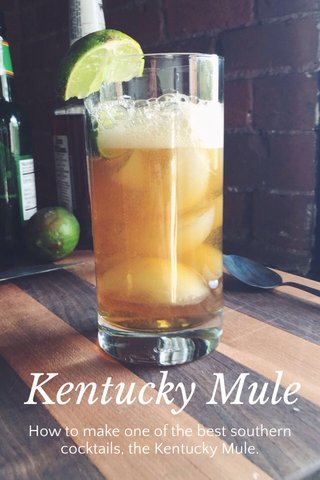 Kentucky Mule How to make one of the best southern cocktails, the Kentucky Mule.