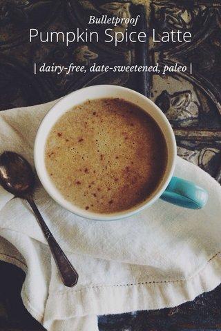 Pumpkin Spice Latte Bulletproof | dairy-free, date-sweetened, paleo |