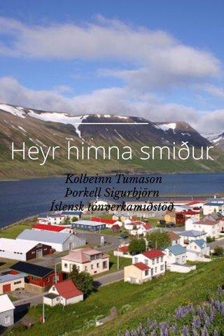 Heyr himna smiður Kolbeinn Tumason Þorkell Sigurbjörn Íslensk tónverkamiðstöð