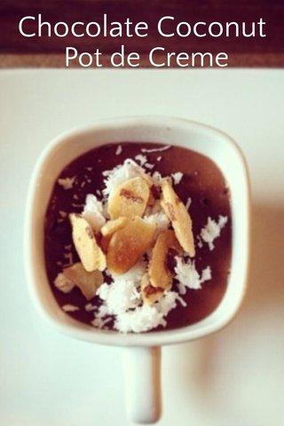 Chocolate Coconut Pot de Creme