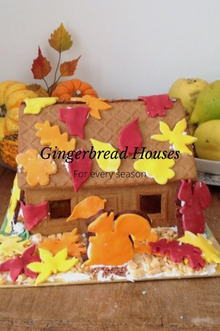 For every season Gingerbread Houses