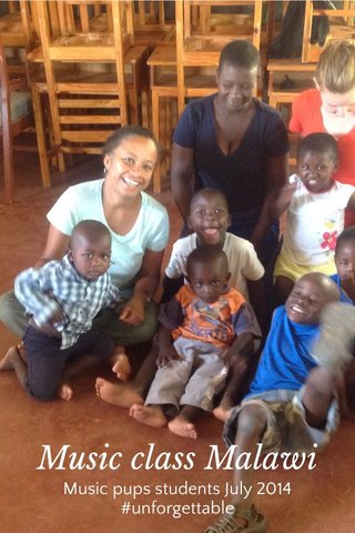 Music class Malawi Music pups students July 2014 #unforgettable