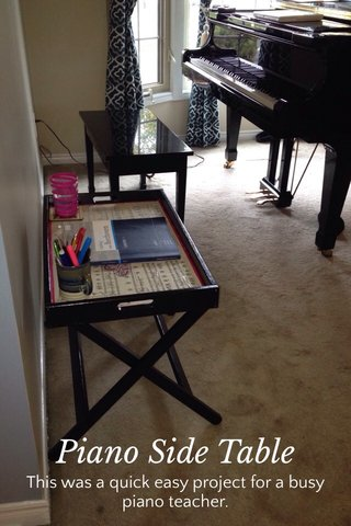 Piano Side Table This was a quick easy project for a busy piano teacher.