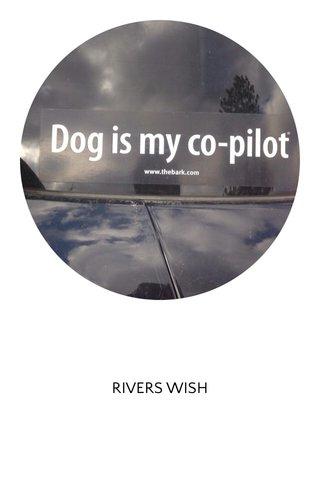 RIVERS WISH