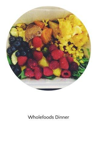 Wholefoods Dinner