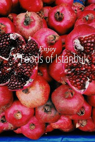 Foods of Istanbul Enjoy
